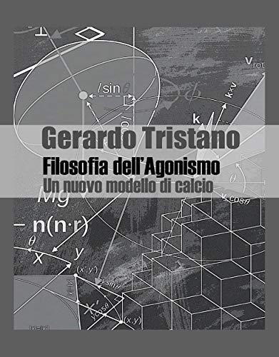 Filosofia dell'Agonismo (Italian Edition)