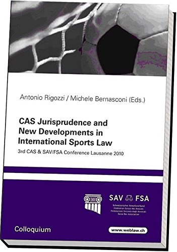 CAS Jurisprudence and New Developments in International Sports Law: 3rd CAS & SAV/FSA Conference Lausanne 2010