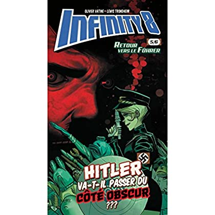 Infinity 8 - Comics 5 - Retour vers le fuhër (BD ADO-ADULTES)