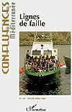 Confluences Méditerranée, N° 60 (hiver 2006-20 - Lignes de faille