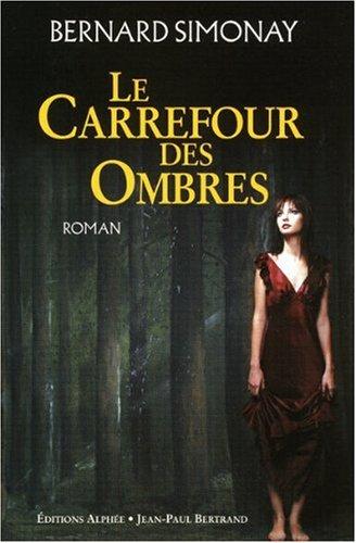 Le Carrefour des Ombres par Bernard Simonay