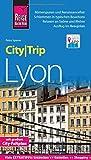 Reise Know-How CityTrip Lyon: Reiseführer mit Faltplan und kostenloser Web-App - Petra Sparrer