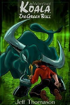 The Green Bull (a Wandering Koala tale) (Wandering Koala Tales Book 4) by [Thomason, Jeff]