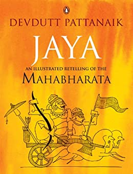 Jaya: An Illustrated Retelling of the Mahabharata by [Pattanaik, Devdutt]