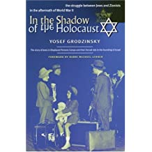 In the Shadow of the Holocaust: The Struggle Between Jews and Zionists in the Aftermath of World War II