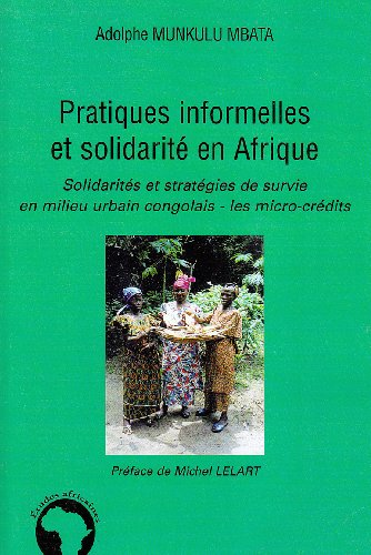 Pratiques informelles et solidarité en Afrique : Solidarités et stratégies de survie en milieu urbain congolais : les micro-crédits
