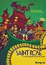 Saint Rose : À la recherche du dessin ultime par Micol