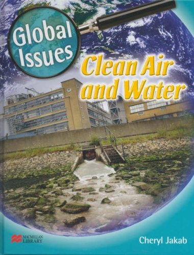 Global Issues Clean Air and Water Macmillan Library (Global Issues - Macmillan Library)