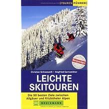 Leichte Skitouren: Die 50 besten Ziele zwischen Allgäuer und Kitzbüheler Alpen