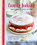 Family Baking - Easy recipes for every occasion; delicious baked treats that the whole family will love