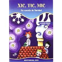Xic, tic, mic: Un cuento de Navidad (Pedagogía, creatividad y mundo
