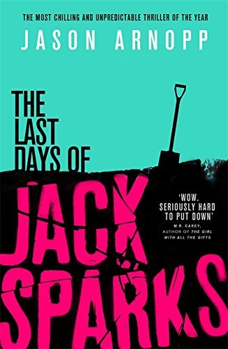 The Last Days of Jack Sparks by Jason Arnopp (2016-03-03)