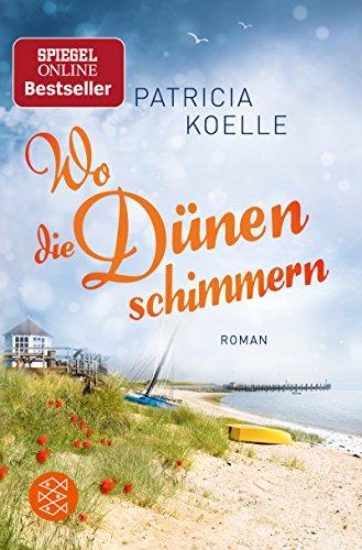 Wo die Dünen schimmern: Roman (Nordsee-Trilogie) (Strand Lotion)