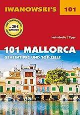 101 Mallorca - Reiseführer von Iwanowski: Geheimtipps und Top-Ziele (Iwanowski's 101)