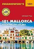 101 Mallorca - Reiseführer von Iwanowski: Geheimtipps und Top-Ziele (Iwanowski's 101) - Jürgen Bungert
