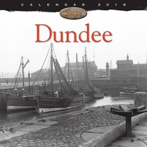 Dundee Heritage Wall Calendar 2018 (Art Calendar)