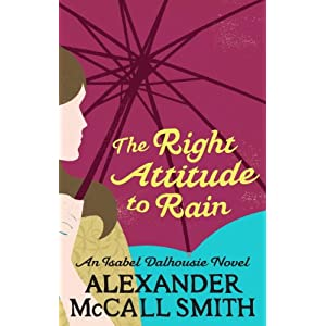 The Right Attitude To Rain (Isabel Dalhousie Novels Book 3)