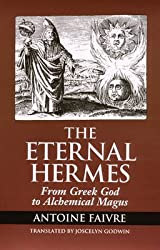 [The Eternal Hermes: From Greek God to Magus] (By: Antoine Faivre) [published: November, 2000]