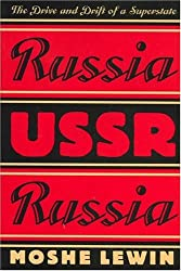 Russia/USSR/Russia: The Drive and Drift of a Superstate