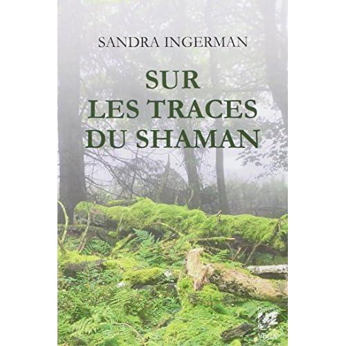 SUR LES TRACES DU SHAMAN by SANDRA INGERMAN