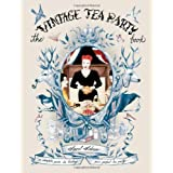 The Vintage Tea Party Book: A Complete Guide to Hosting your Perfect Party by Adoree, Angel (2012) Hardcover