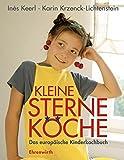 Kleine Sterne-Köche: Das europäische Kinderkochbuch (Ehrenwirth Küche)