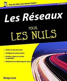 Les Réseaux Pour les Nuls par [LOWE, Doug]