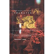 The Plot to Save Socrates by Paul Levinson (2007-02-20)