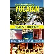 Road trip por la Península de Yucatán: Guía de viaje con itinerario (Spanish Edition)