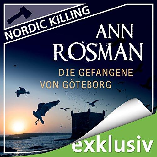 Buchseite und Rezensionen zu 'Die Gefangene von Göteborg (Nordic Killing)' von Ann Rosman