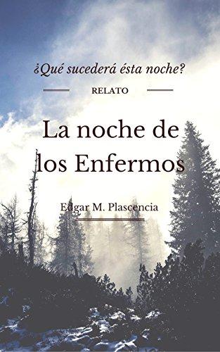 La noche de los enfermos por Edgar  M. Plascencia