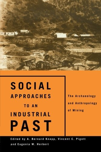 Social Approaches to an Industrial Past: The Archaeology and Anthropology of Mining (2013-03-01)