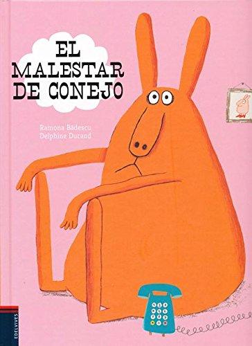 El malestar de Conejo (Álbum ilustrado) por Ramona Badescu
