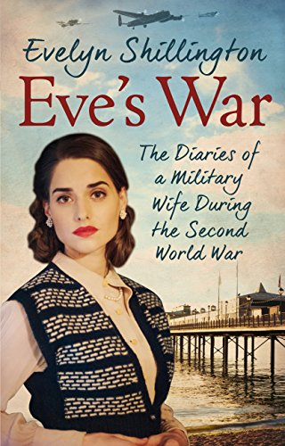 Eve's War: The diaries of a military wife during the second world ...