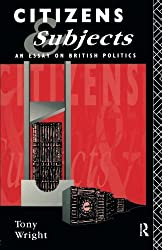 Citizens and Subjects: Essay on British Politics