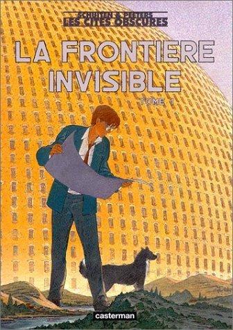 Les Cités Obscures: La Frontière Invisible, Tome 1 De François Schuiten 22 Avril 2002 Relié