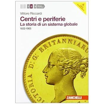 Centri E Periferie. Per Le Scuole Superiori. Con Espansione Online: 2