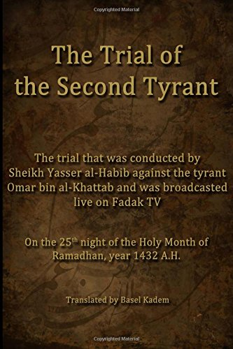 The Trial of the Second Tyrant: conducted by Sheikh Yasser al-Habib against the tyrant Omar bin al-Khattab (Bin Trial)