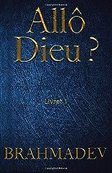 Allo Dieu ? Livret 1: Réponses de Dieu aux questions de la vie