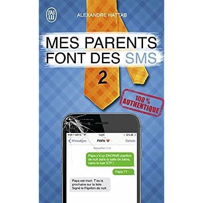 Mes parents font des SMS (Tome 2) (J'ai Lu humour t. 11473)