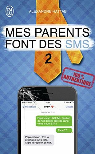 Mes parents font des SMS (Tome 2) (J'ai Lu humour t. 11473) par Alexandre Hattab