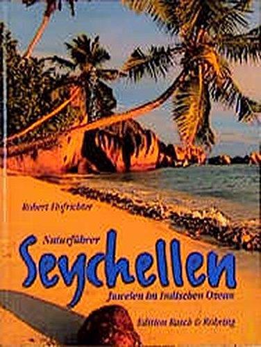 Seychellen: Juwelen im Indischen Ozean (Edition Rasch und Röhring)