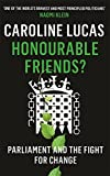 Honourable Friends?: Parliament and the Fight for Change by Caroline Lucas