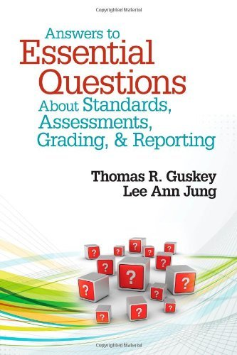 Answers to Essential Questions About Standards, Assessments, Grading, and Reporting by Thomas R. Guskey (2013-01-16)