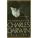 The Autobiography of Charles Darwin – 1809–1882