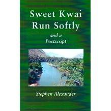 Sweet Kwai Run Softly