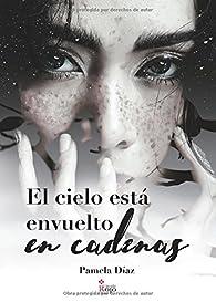 El cielo está envuelto en cadenas par Pamela Díaz