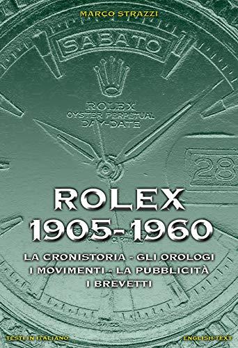 Rolex 1905-1960. La cronistoria, gli orologi, i movimenti, la pubblicità, i brevetti. Ediz. italiana e inglese