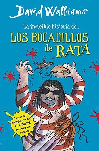La increíble historia de... Los bocadillos de rata (Colección David Walliams) por David Walliams