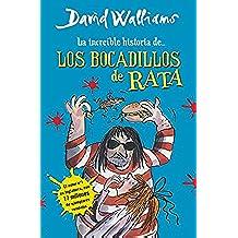 La increíble historia de... Los bocadillos de rata (Colección David Walliams)